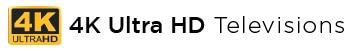 4K Ultra HD Televisions