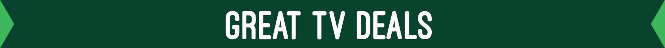 Great TV Deals
